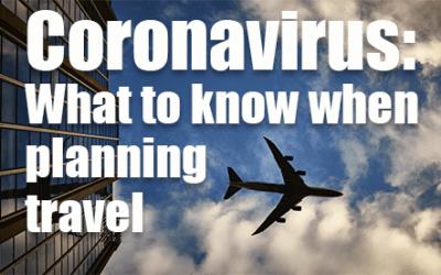 Coronavirus:  What to know before planning travel